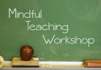 Mindful Teaching Workshop